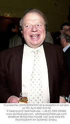 TV presenter JOHN SERGEANT at a reception in London on 9th April 2002.OYS 58