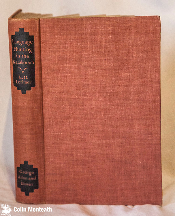 Language Hunting in the Karakoram, EO Lorimer, Allen & Unwin, London, 1939, 310 page hardback, original brown cloth, black title block, B&W plates, fold out map, minor foxing, overall VG  E.O. Lorimer was married to David Lorimer , a noted British linguist who was employed as Political Agent by the British government in the Gilgit area of present northern Afganistan. The couple lived for four years in Gilgat where DL Lorimer wrote learned studies of the local dialects and E.O. Lorimer wrote a rather more light hearted account of their life there. $NZ70 Arnold Heine collection