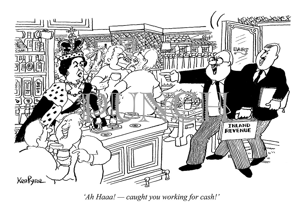 'Ah Haaa! - caught you working for cash!' (the Inland Revenue storm into a pub with Queen Elizabeth pulling a pint behind the bar)
