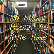 selves with books with the quote So many books, So little time
