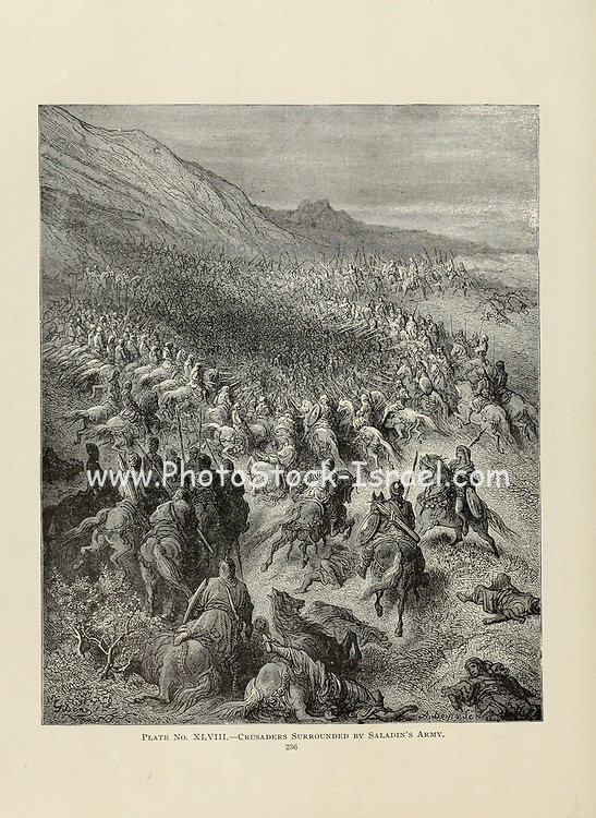 Crusaders Surrounded by Saladin's Army Plate XLVIII from the book Story of the crusades. with a magnificent gallery of one hundred full-page engravings by the world-renowned artist, Gustave Doré [Gustave Dore] by Boyd, James P. (James Penny), 1836-1910. Published in Philadelphia 1892