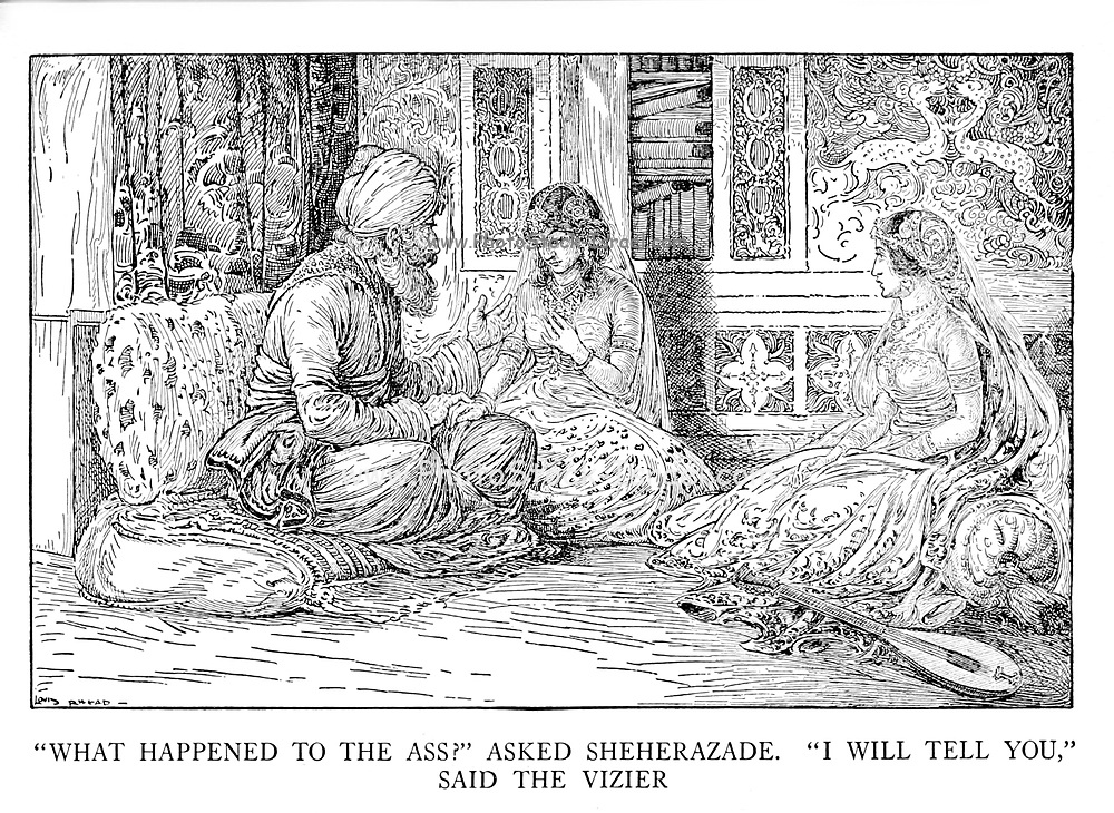 """""""what happened to the ass?"""" asked sheherazade. """"i<br /> WILL tell you,"""" said the Vizier from the book '  The Arabian nights' entertainments ' Test and Illustrations by Louis Rhead, Published  in New York by Harper & Brothers in 1916. In order to save her life, Sheherazade entertains the sultan by telling him wondrous stories"""
