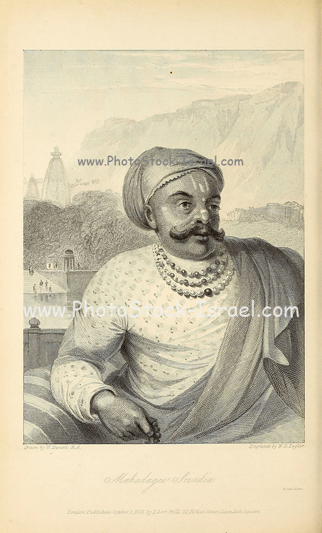 Mahadagee Scindia [Mahadaji Shinde (b.1730 – 12 February 1794) also spelled as Mahadji Scindia was a Maratha Statesman and ruler of Ujjain in Central India. He was the fifth and the youngest son of Ranoji Rao Scindia, the founder of the Scindia dynasty]. From the book ' The Oriental annual, or, Scenes in India ' by the Rev. Hobart Caunter Published by Edward Bull, London 1834 engravings from drawings by William Daniell