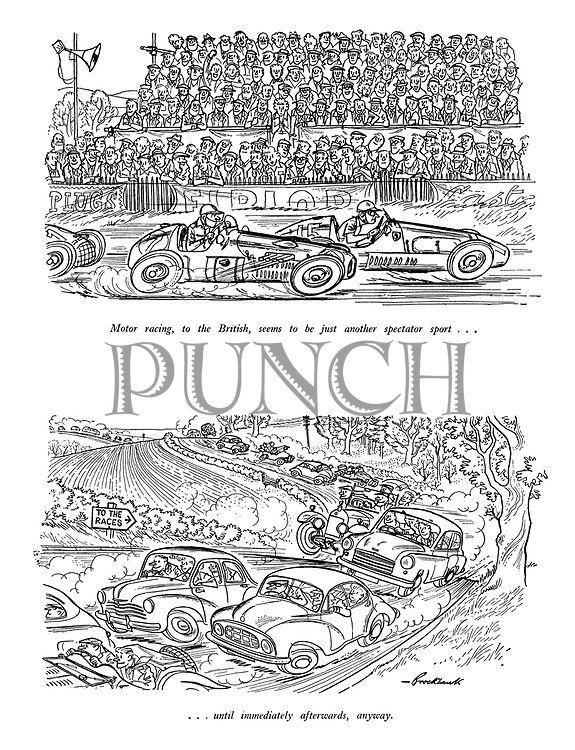 Motor racing, to the British, seems to be just another spectator sport...until immediately afterwards, anyway.