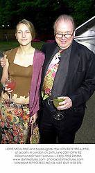 LORD MCALPINE and his daughter the HON.SKYE MCALPINE, at a party in London on 26th June 2001.OPW 82