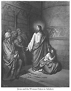 Jesus and the Woman Taken in Adultery [John 8:3-5] From the book 'Bible Gallery' Illustrated by Gustave Dore with Memoir of Dore and Descriptive Letter-press by Talbot W. Chambers D.D. Published by Cassell & Company Limited in London and simultaneously by Mame in Tours, France in 1866
