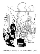"""""""And here, Gentlemen, we have what is termed a fire."""""""