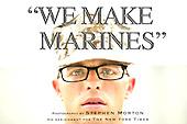 """""""We Make Marines"""""""
