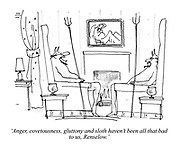 'Anger, covetousness, gluttony and sloth haven't been all that bad to us, Renselow.'