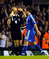 Photo: Ed Godden.<br /> Tottenham Hotspur v Chelsea. The Barclays Premiership. 05/11/2006. Chelsea Captain John Terry is given his 2nd yellow card and sent off.