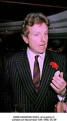 LORD VALENTINE CECIL, at a party in London on November 14th 1996.LTL 59