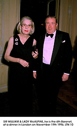 SIR WILLIAM & LADY McALPINE, he is the 6th Baronet, at a dinner in London on November 19th 1996.LTN 10