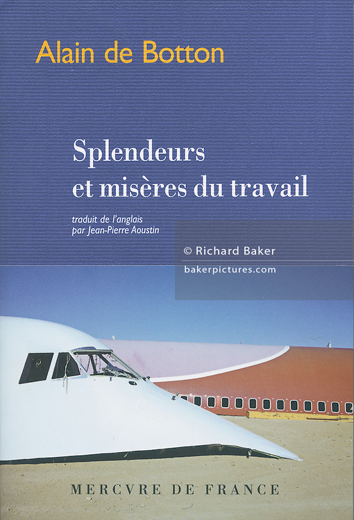 "French language edition book cover of Alain de Botton's ""The Pleasures and Sorrows of Work"" containing photography by Richard Baker."