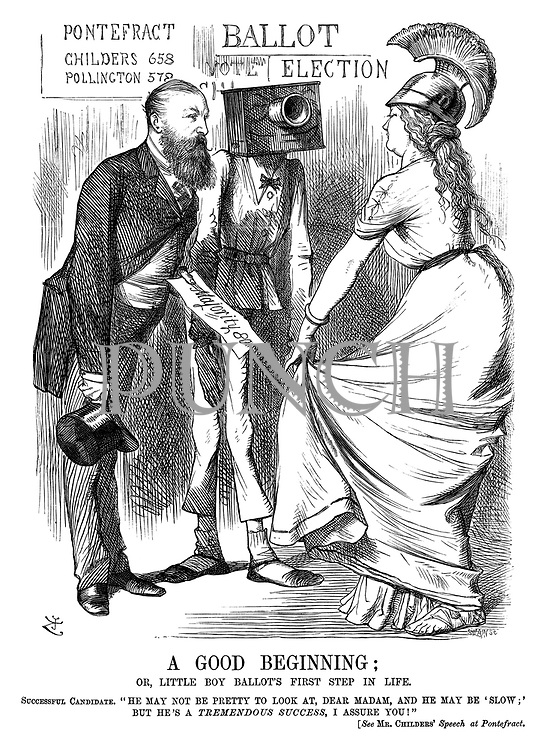 """A Good Beginning; Or, Little Boy Ballot's first step in life. Successful candidate. """"He may not be pretty to look at, dear madam, and he may be 'slow;' but he's a tremendous success, I assure you!"""" [See Mr Childers' speech at Pontefract."""