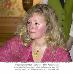 MISS CATHERINE CAZALET at a party in London on 15th June 2001.OPK 69