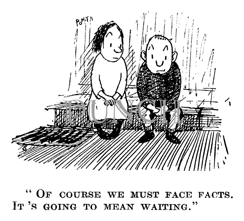 """""""Of course we must face facts. It's going to mean waiting."""""""