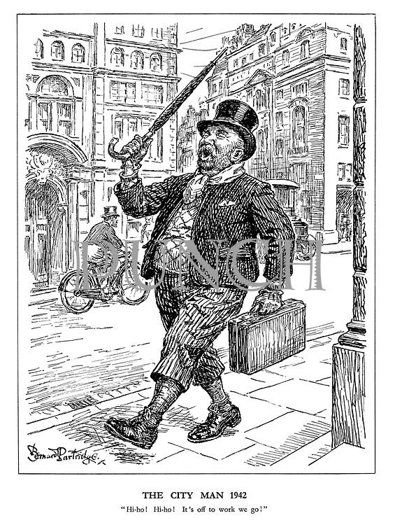 "The City Man 1942. ""Hi-ho! Hi-ho! It's off to work we go!"""