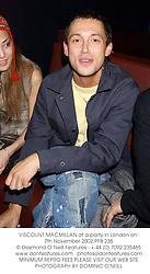 VISCOUNT MACMILLAN at a party in London on 7th November 2002.PFB 235