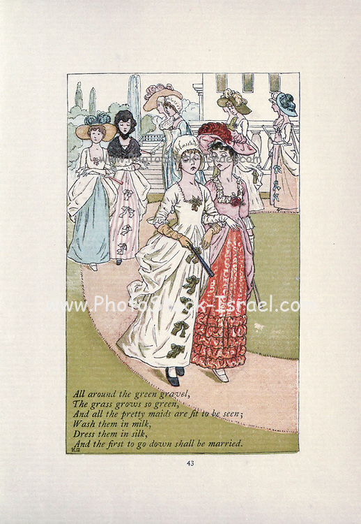 All around the green gravel, / The grass grows so green, / And all the pretty maids are fit to be seen, / Wash them in milk, / Dress them in silk, / And the first to go down shall be married. from the book Mother Goose : or, The old nursery rhymes by Kate Greenaway, Engraved and Printed by Edmund Evans published in 1881 by George Routledge and Sons London nad New York