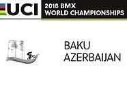 2018 UCI BMX World Championships - Baku