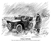 "Fickle Fortune. ""And only yesterday I was fined five pounds for driving at excessive speed!"" (an early motoring cartoon shows a broken down car in the countryside during a rain storm)"