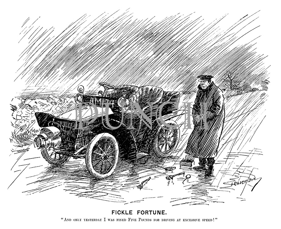 """Fickle Fortune. """"And only yesterday I was fined five pounds for driving at excessive speed!"""" (an early motoring cartoon shows a broken down car in the countryside during a rain storm)"""