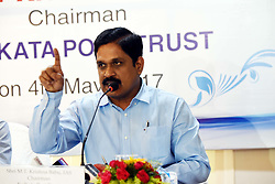 May 4, 2017 - Kolkata, India - Kolkata Port Trust Chairman MT Krishna Babu addressing the press conference on May 04,2017  in Kolkata,India. The Kolkata Port Trust  plans to monetise 112 acres of prime land in the city to reduce its pension liabilities. Around ₹1,000 crore is expected from the deal.The port trust currently makes an annual payout of ₹300 crore for its 30,000 pensioners. It also has 5,300 employees on the pay roll.....Babu voiced concern over the deep draft Subarnarekha port in Balasore district of Odisha and the proposed Tajpur port (Purba Medinipur district) in West Bengal posing challenges to the Haldia port.....According to him, the Tajpur port can take away 40 per cent of Haldia's cargo, while the Dhamra port can take away 10-15 per cent of Haldia's container cargo in the long run. Subarnarekha is likely to be a short-term competitor. (Credit Image: © Debajyoti Chakraborty/NurPhoto via ZUMA Press)
