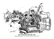 """Our Election - Polling Day. Energetic Committeeman. """"It's all right. Drive on! He's voted!"""""""