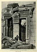 Engraving on Wood of the Gateway to the Temple of the Sun, Ba'albek [Baalbek] Lebanon from Picturesque Palestine, Sinai and Egypt by Wilson, Charles William, Sir, 1836-1905; Lane-Poole, Stanley, 1854-1931 Volume 2. Published in New York by D. Appleton in 1881-1884