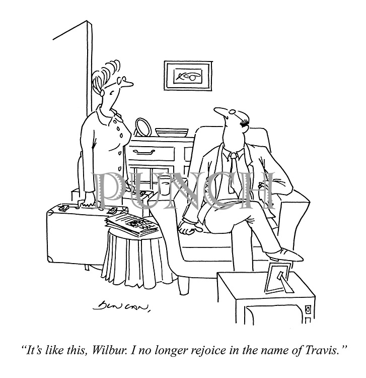 """""""It's like this, Wilbur. I no longer rejoice in the name of Travis."""""""