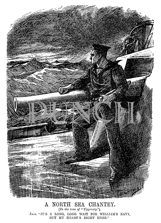 """A North Sea Chantey. (To the tune of """"Tipperary."""") Jack. """"It's a long, long wait for William's navy. But my heart's right here."""" (a British sailor stands on deck resting on a battleship gun in stormy seas during WW1)"""