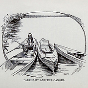 Abeham and the Canoes From the book  ' Athletics and manly sport ' by John Boyle O'Reilly, 1844-1890 Published in Boston, by Pilot publishing company in 1890. DEDICATED TO THOSE WHO BELIEVE THAT A LOVE FOR INNOCENT SPORT, PLAYFUL EXERCISE. AND ENJOYMENT OF NATURE, IS A BLESSING INTENDED NOT ONLY FOR THE YEARS OF BOYHOOD, BUT FOR THE WHOLE LIFE OF A MAN