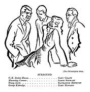 (The Philadelphia Story) Surround. C.K. Dexter Haven ............ Cary Grant. Macaulay Connor ............ James Stewart. Tracy Lord ................ Katharine Hepburn. George Kittredge .............. John Howard.