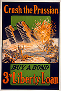 Crush the Prussian - Buy a Bond - 3rd Liberty Loan'.  World War I US  poster of 1917 showing battlefield scene  of the war in Europe with  Germans in a trench attacked by British infantry backed up by a tank.  Propaganda