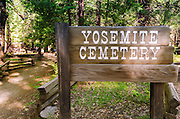Sign at the historic Yosemite Valley Cemetery, Yosemite National Park, California USA