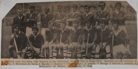 The Cork team that drew with Wexford in the All-Ireland under 21-final at Croke Park, included are M Coleman, M McCarthy, P McDonnell, B Tobin, S Murphy, J Horgan, T O'Brien (capt), S Looney, P Moylan, J Barrett, J Nodwell, K McSweeney, M Malone, B Cummins, P Ring,