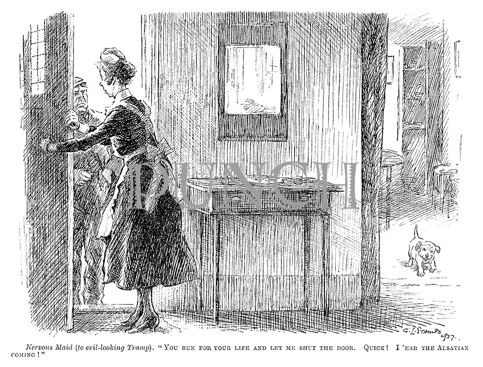 """Nervous maid (to eveil-looking tramp). """"You run for your life and let me shut the door. Quick! I 'ear the alsatian coming!"""""""