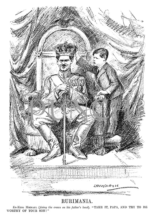 """Rurimania. Ex-King Michael (fixing the crown on his father's head). """"Take it papa, and try to be worthy of your son!"""" (an InterWar cartoon shows Michael I of Romania giving the crown to his father Carol II)"""