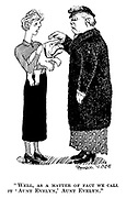"""""""Well, as a matter of fact we call it 'Aunt Evelyn,' Aunt Evelyn."""""""