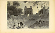The Agra Gate, Chauter Serai From the book ' The Oriental annual, or, Scenes in India ' by the Rev. Hobart Caunter Published by Edward Bull, London 1835 engravings from drawings by William Daniell