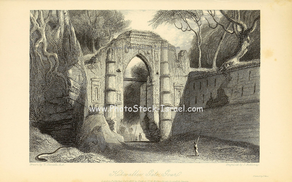Kutwallee Gate, Gour From the book ' The Oriental annual, or, Scenes in India ' by the Rev. Hobart Caunter Published by Edward Bull, London 1835 engravings from drawings by William Daniell