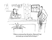 """""""I know everyone has his price, Simswell, but not many go around advertising it."""""""