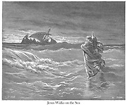 Jesus Walking on the Sea [John 6:19-20] From the book 'Bible Gallery' Illustrated by Gustave Dore with Memoir of Dore and Descriptive Letter-press by Talbot W. Chambers D.D. Published by Cassell & Company Limited in London and simultaneously by Mame in Tours, France in 1866