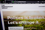 New political movement The Independent Group announce a new political party in the UK, and launch their website theindependent.group on 18th February 2018 in London, England, United Kingdom. The Independent Group is a grouping of former British Labour politicians who left the party in 2019 in protest at its direction and leadership.