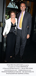 MR & MRS WILLIAM CASH at a party in London on 1st July 2004.PWS 69