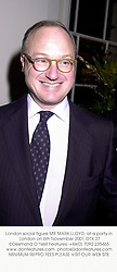 London social figure MR MARK LLOYD, at a party in London on 6th November 2001.OTX 37