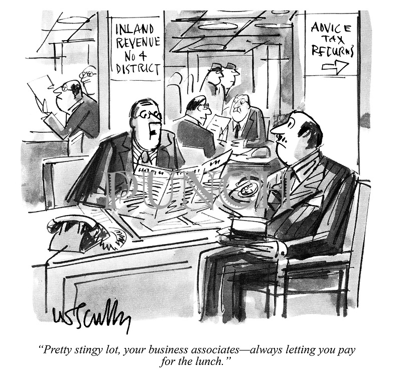 """""""Pretty stingy lot, your business associates — always letting you pay for the lunch."""""""