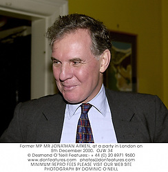 Former MP MR JONATHAN AITKEN, at a party in London on 5th December 2000.OJW 34