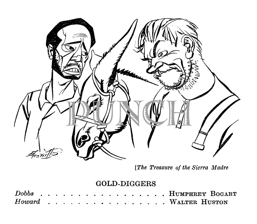 The Treasure of the Sierra Madre : Dobbs - Humphrey Bogart. Howard -  Walter Huston.