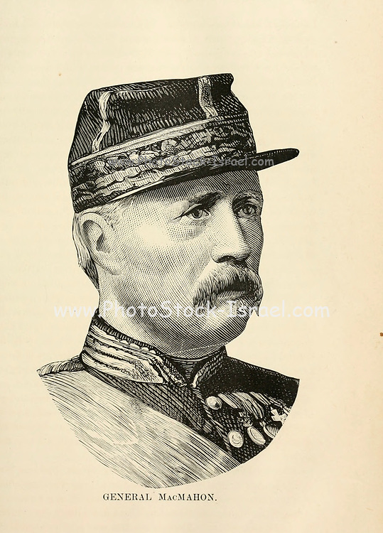 General MacMahon Marie Edme Patrice Maurice de MacMahon, marquis de MacMahon, duc de Magenta (13 June 1808 – 17 October 1893) was a French general and politician, with the distinction of Marshal of France. He served as Chief of State of France from 1873 to 1875 and as President of France, from 1875 to 1879. from the book Sights and sensations in Europe : sketches of travel and adventure in England, Ireland, France, Spain, Portugal, Germany, Switzerland, Italy, Austria, Poland, Hungary, Holland, and Belgium : with an account of the places and persons prominent in the Franco-German war by Browne, Junius Henri, 1833-1902 Published by Hartford, Conn. : American Pub. Co. ; San Francisco, in 1871